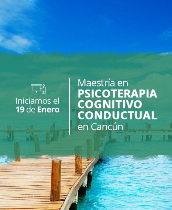 Maestría en Psicoterapia Cognitivo Conductual en Cancún