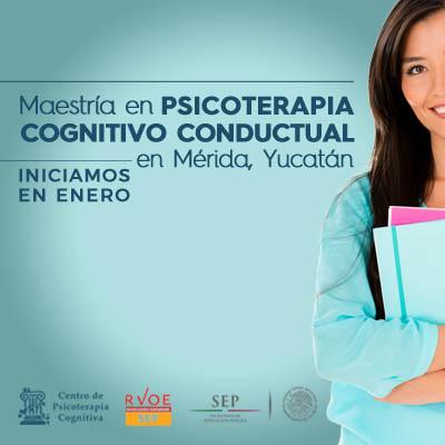 Maestría en Psicoterapia Cognitivo Conductual en Merida