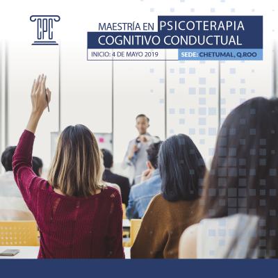 Maestría en Psicoterapia Cognitivo Conductual en Chetumal