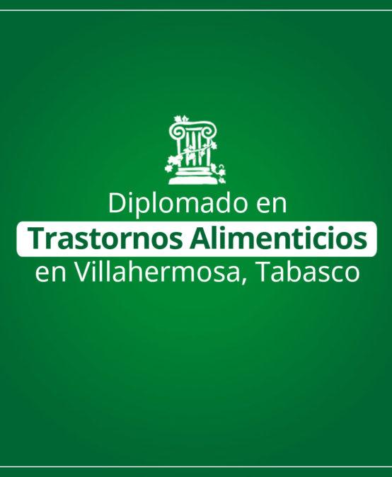 Diplomado en Trastornos Alimenticios en Villahermosa