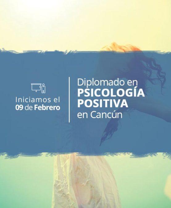 Diplomado en Psicología Positiva Semipresencial en Cancún