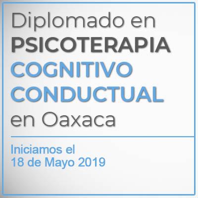 Diplomado en Psicoterapia Cognitivo Conductual en Oaxaca